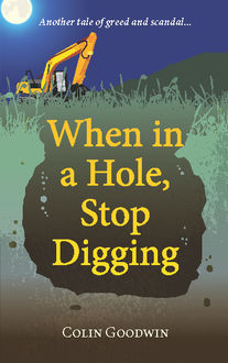 When in a Hole, Stop Digging, Colin Goodwin