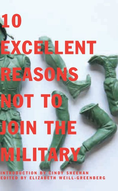 10 Excellent Reasons Not to Join the Military, Elizabeth Weill-greenberg