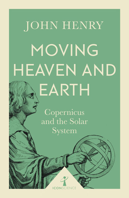 Moving Heaven and Earth (Icon Science), John Henry