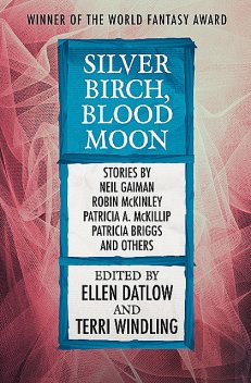 Silver Birch, Blood Moon, Ellen Datlow, Terri Windling