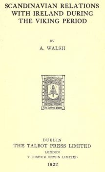 Scandinavian Relations with Ireland during the Viking Period, Walsh