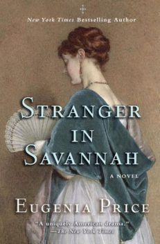 Stranger in Savannah, Eugenia Price