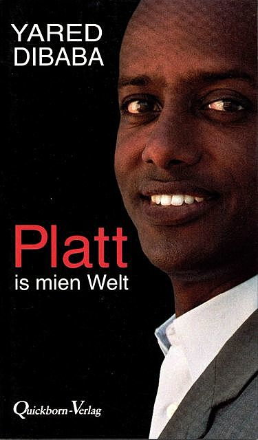 Platt is mien Welt, Yared Dibaba