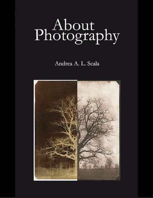 About Photography, Andrea A.L.Scala