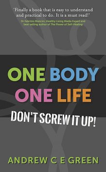 One Body One Life, AndrewC.E. Green