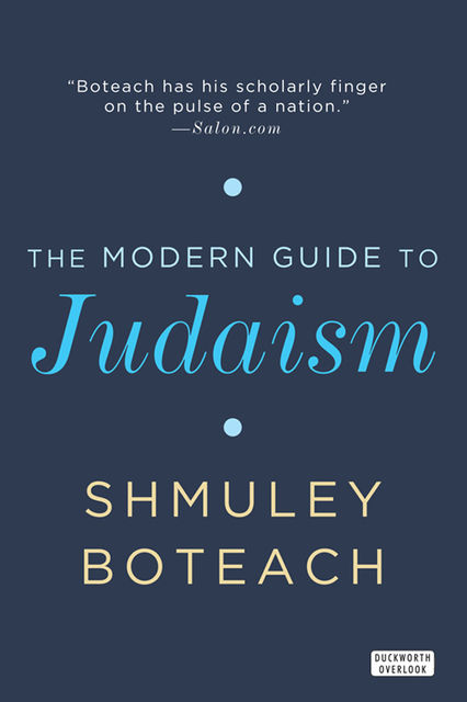 The Modern Guide to Judaism, Shmuley Boteach