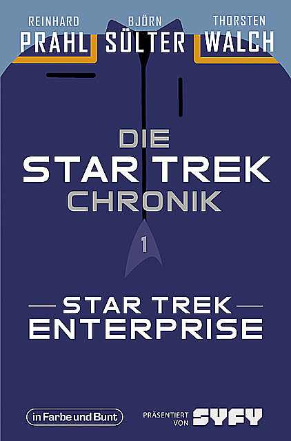 Die Star-Trek-Chronik – Teil 1: Star Trek: Enterprise, Thorsten Walch, Björn Sülter, Reinhard Prahl
