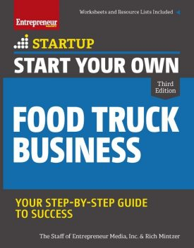 Start Your Own Food Truck Business, Inc., The Staff of Entrepreneur Media, Rich Mintzer
