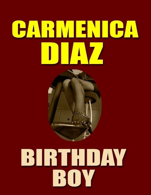 Birthday Boy, Carmenica Diaz