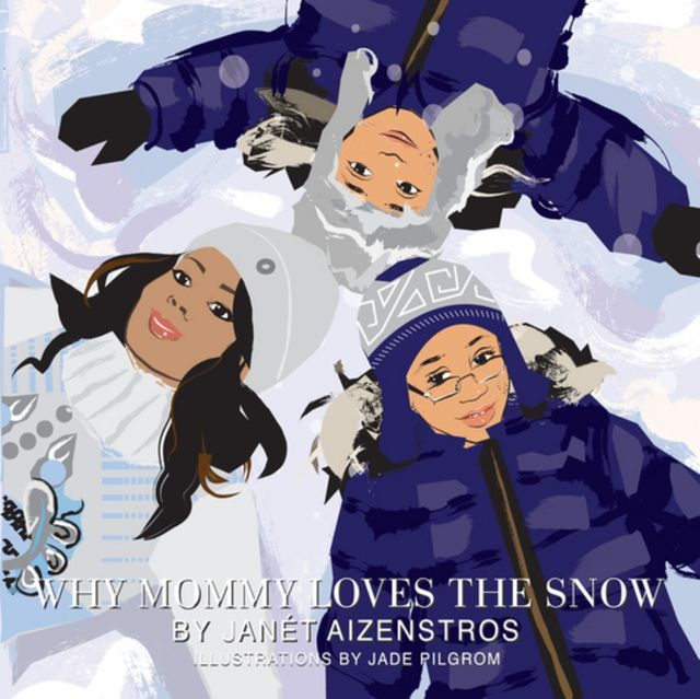 Why Mommy Loves the Snow, Janét Aizenstros