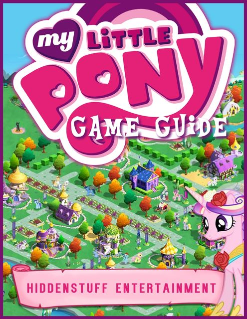 My Little Pony Game Guide, HiddenStuff Entertainment