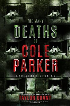 The Many Deaths of Cole Parker, Taylor Grant
