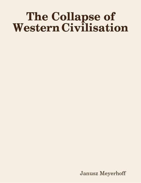 The Collapse of Western Civilisation, Janusz Meyerhoff