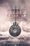 THE ORB OF KANDRA, Morgan Rice