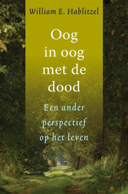 Oog in oog met de dood, William E Hablitzel
