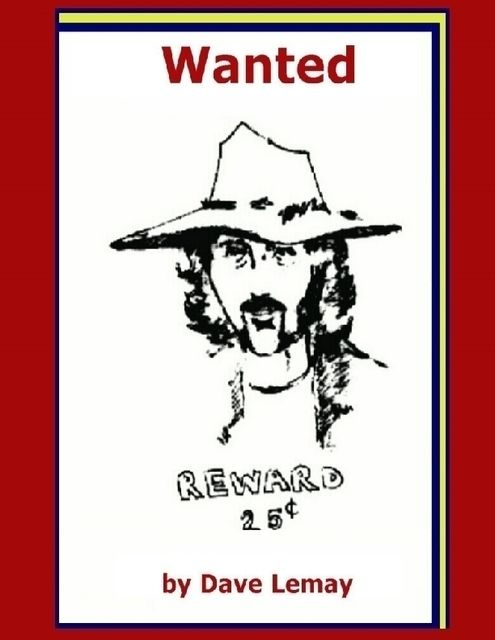 Wanted, Dave Lemay
