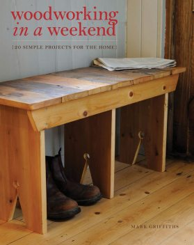 Woodworking in a Weekend, Mark Griffiths