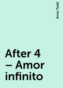 After 4 – Amor infinito, Anna Todd