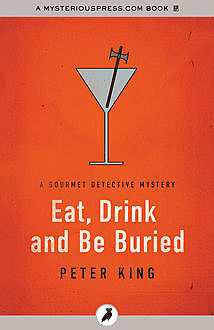Eat, Drink and Be Buried, Peter King