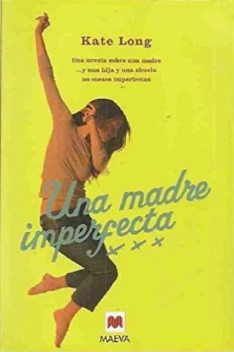 Una madre imperfecta, Kate Long