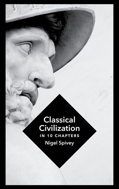 Classical Civilization, Nigel Spivey