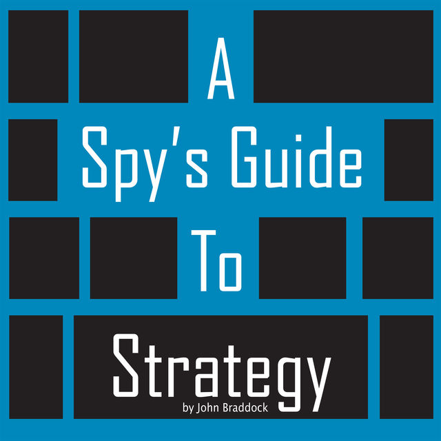 A Spy's Guide To Strategy, John Braddock