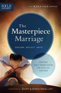Masterpiece Marriage (Focus on the Family Marriage Series), Focus on the Family