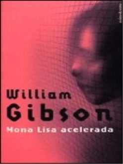 Mona Lisa Acelerada, William Gibson