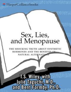 Sex, Lies, and Menopause, Bent Formby, Julie Taguchi, T.S. Wiley