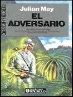 El Adversario, Julian May