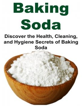 Baking Soda: Discover the Health, Cleaning, and Hygiene Secrets of Baking Soda, Dia Thabet