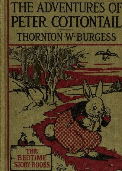 The Adventures of Peter Cottontail, Thornton W.Burgess