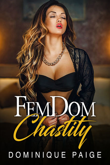 Chastity And Obedience: FemDom Chastity, Dominique Paige