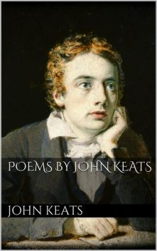 Poems by John Keats, John Keats