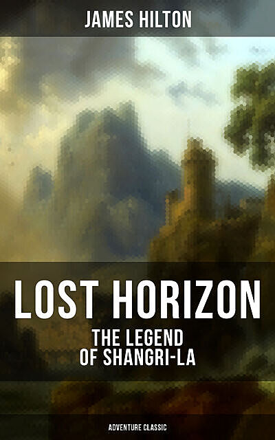Lost Horizon, James Hilton