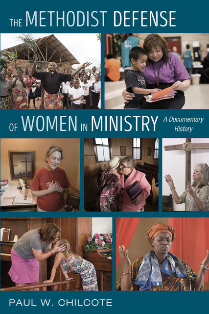 The Methodist Defense of Women in Ministry, Paul W. Chilcote