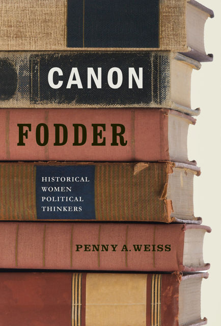 Canon Fodder, Penny A. Weiss
