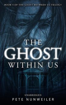 The Ghost Within Us, Pete Nunweiler