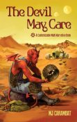 The Devil May Care: A Customizable Multi-Narrative Book, M.J.Carambat