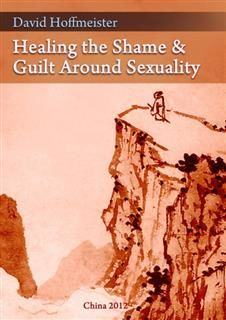 Healing the Shame and Guilt around Sexuality, David Hoffmeister