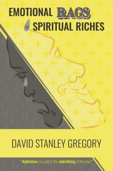 Emotional Rags to Spiritual Riches, Gregory David