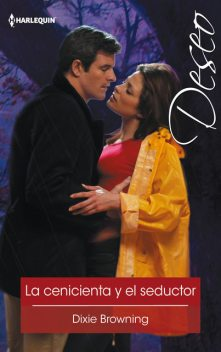La cenicienta y el seductor, Dixie Browning
