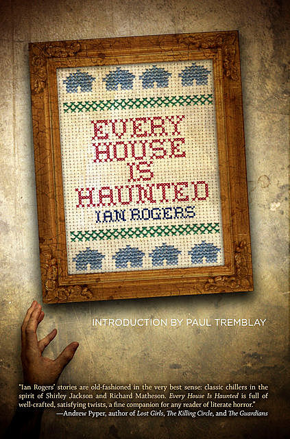 Every House Is Haunted, Ian Rogers
