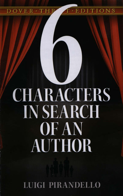 Six Characters in Search of an Author, Luigi Pirandello