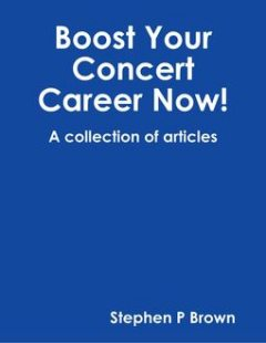 Boost Your Concert Career Now, Stephen Brown