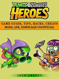 Plants vs Zombies Heroes Game Unofficial Tips, Cheats Tricks, & Strategies, Chala Dar