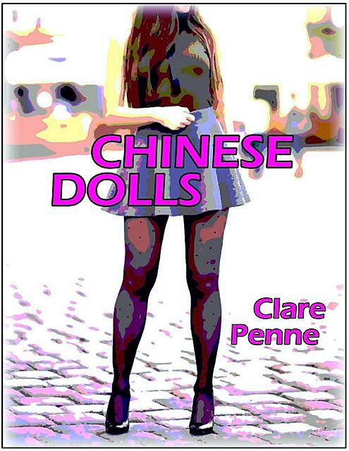Chinese Dolls, Clare Penne