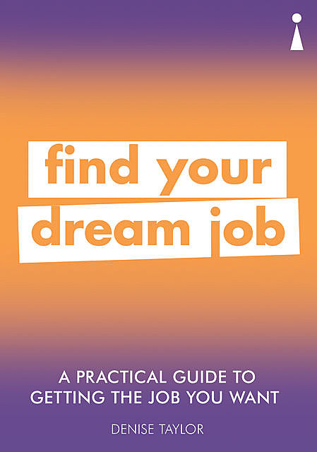 Introducing Getting the Job You Want: A Practical Guide, Denise Taylor