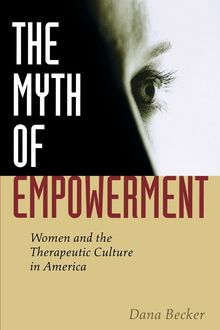 The Myth of Empowerment, Dana Becker