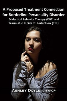 A Proposed Treatment Connection for Borderline Personality Disorder (BPD), Ashley Doyle